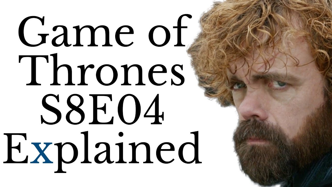 Game of Thrones S8E04 Explained