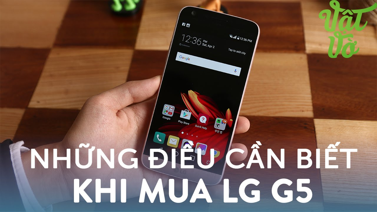 Vật Vờ| Muốn mua LG G5? đây là những điều bạn cần phải biết