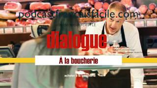 podcastfrancaisfacile   A la boucherie 1  dialogue FLE