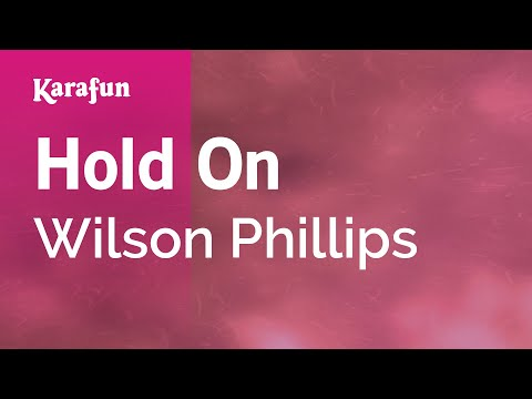 Karaoke Hold On - Wilson Phillips *
