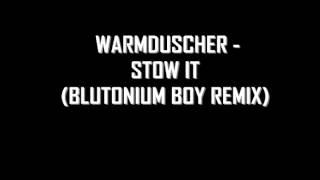Warmduscher - Stow It (Blutonium Boy Remix)