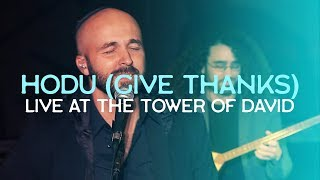 Give Thanks (Hodu) LIVE at the TOWER of DAVID, Jerusalem // Joshua Aaron
