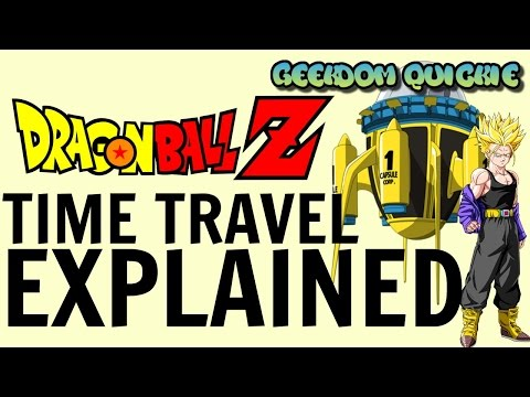 Dragon Ball Z Time Travel Explained