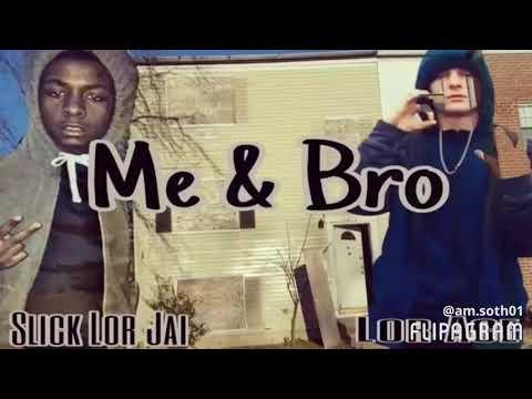Lor Ace × Slick Lor Jai - Me And Bro