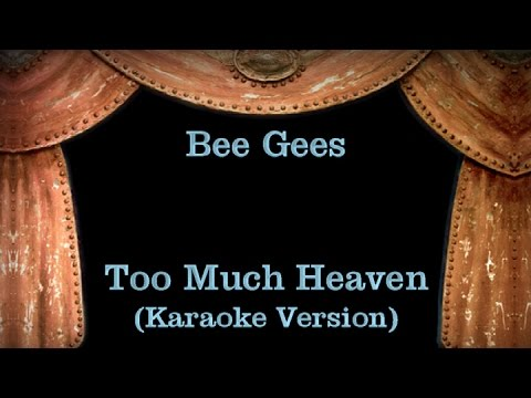 Bee Gees - Too Much Heaven - Lyrics (Karaoke Version)