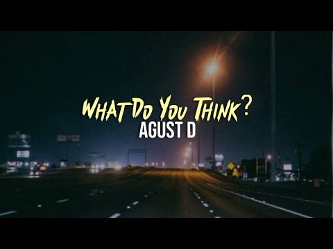 Agust D - What do you think? [INDO LIRIK]