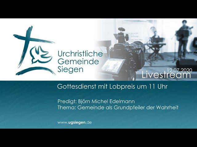 UGS - Gottesdienst mit Lobpreis - Thema: Gemeinde als Grundpfeiler der Wahrheit - B. Edelmann