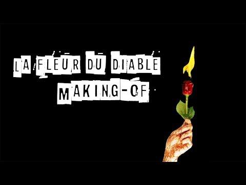 La Fleur du Diable [Making-of]