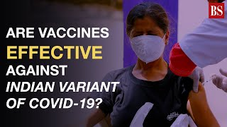 Are vaccines effective against Indian variant of Covid-19? Find out