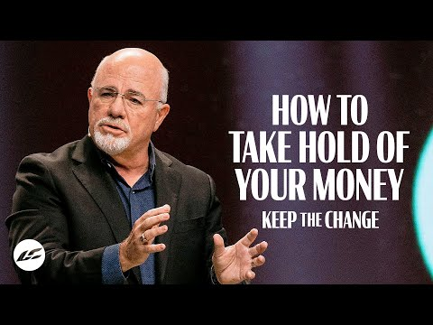 How to Take Hold of Your Money | Dave Ramsey