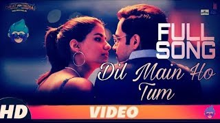 cheat-india-dil-mein-ho-tum-full-song-emraan-hashmi-shreya-d-rochak-k-a