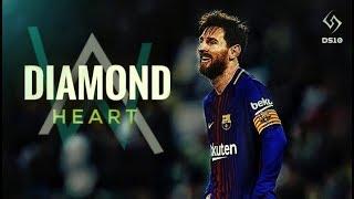 Lionel Messi   Alan Walker - Diamond Heart   Skills & Goals   2018 [HD]
