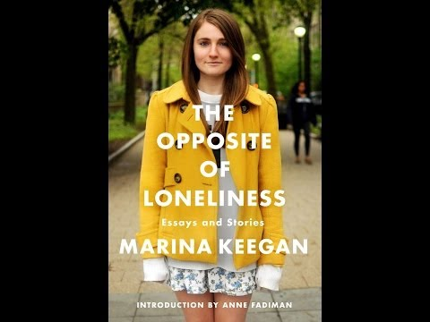 Life Lessons From Marina Keegans Posthumous Book of Essays
