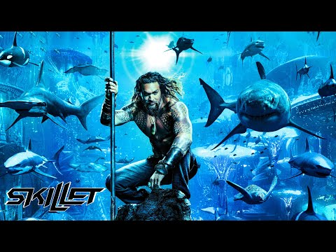 Skillet – Legendary • Aquaman (Lyric Video)