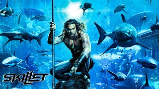 Skillet Legendary Aquaman