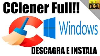 Descargar CCleaner 2017 Full Español Para Windows 10   El Mejor Programa Para Limpiar Basura 2017