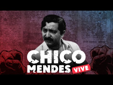 QUEM ERA CHICO MENDES?