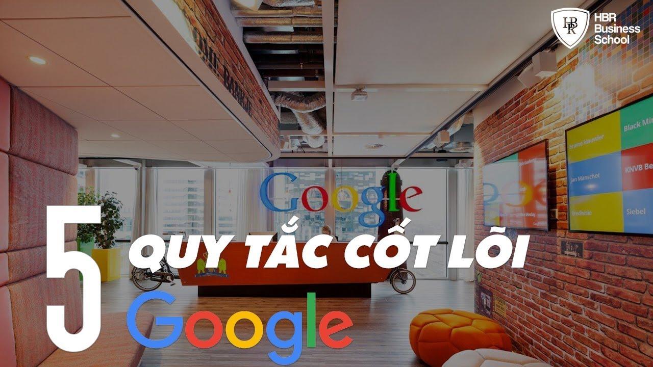 Xây dựng văn hóa doanh nghiệp – Google và năm quy tắc cốt lõi