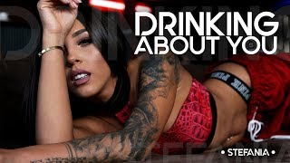 Смотреть клип Stefania - Drinking About You