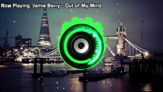 Jamie Berry - Out of My Mind (Bass Boosted)