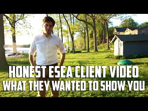 Honest ESEA Client Video - What They Wanted To Show You (REUPLOAD)