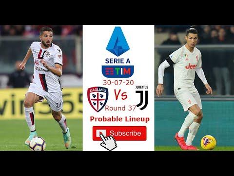 Cagliari Probable Lineup Vs Juventus Probable Lineup | Serie A 30/07/2020