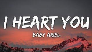 Baby Ariel - I Heart You (Lyrics)