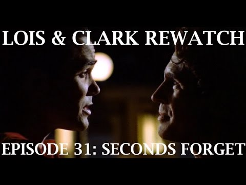 Lois & Clark Rewatch 31 - Seconds Forget