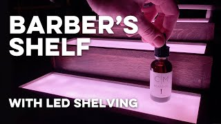 The Barber's Shelf // Plywood, Acrylic & LED shelving // DIY // Woodworking