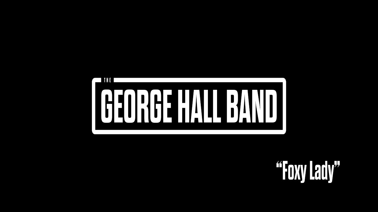 Download The George Hall Band   Foxy Lady