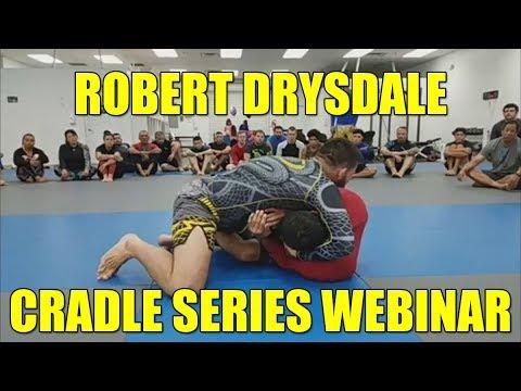 Robert Drysdale BJJ Cradle Series Webinar with David Avellan