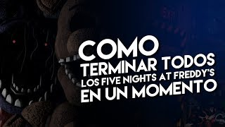 COMO TERMINAR TODOS LOS FIVE NIGHTS AT FREDDY'S EN UN MOMENTO ! ANIMACION