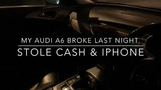 Broke into Audi A6