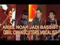 NOSTALGIA Th 1997 Ariel Noah Jadi Basist, Qibil Changcuters Vocalist