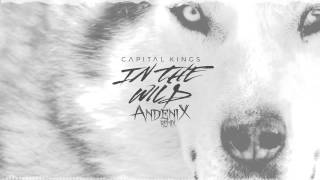 Capital Kings - In the Wild [Andenix Remix]