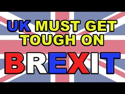 ⚡️UK Must Toughen Up Over Brexit⚡️