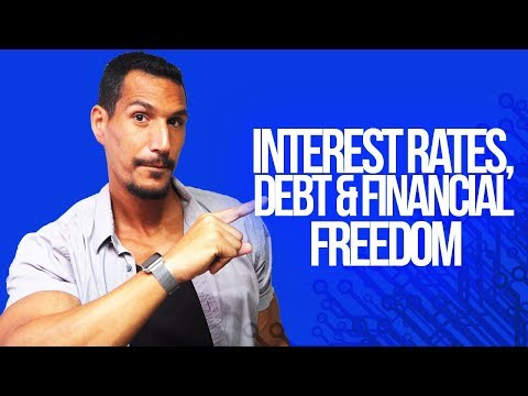 Interest Rates, Debt & Financial Freedom