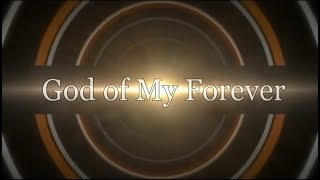 GOD OF MY FOREVER (Lyrical Video)