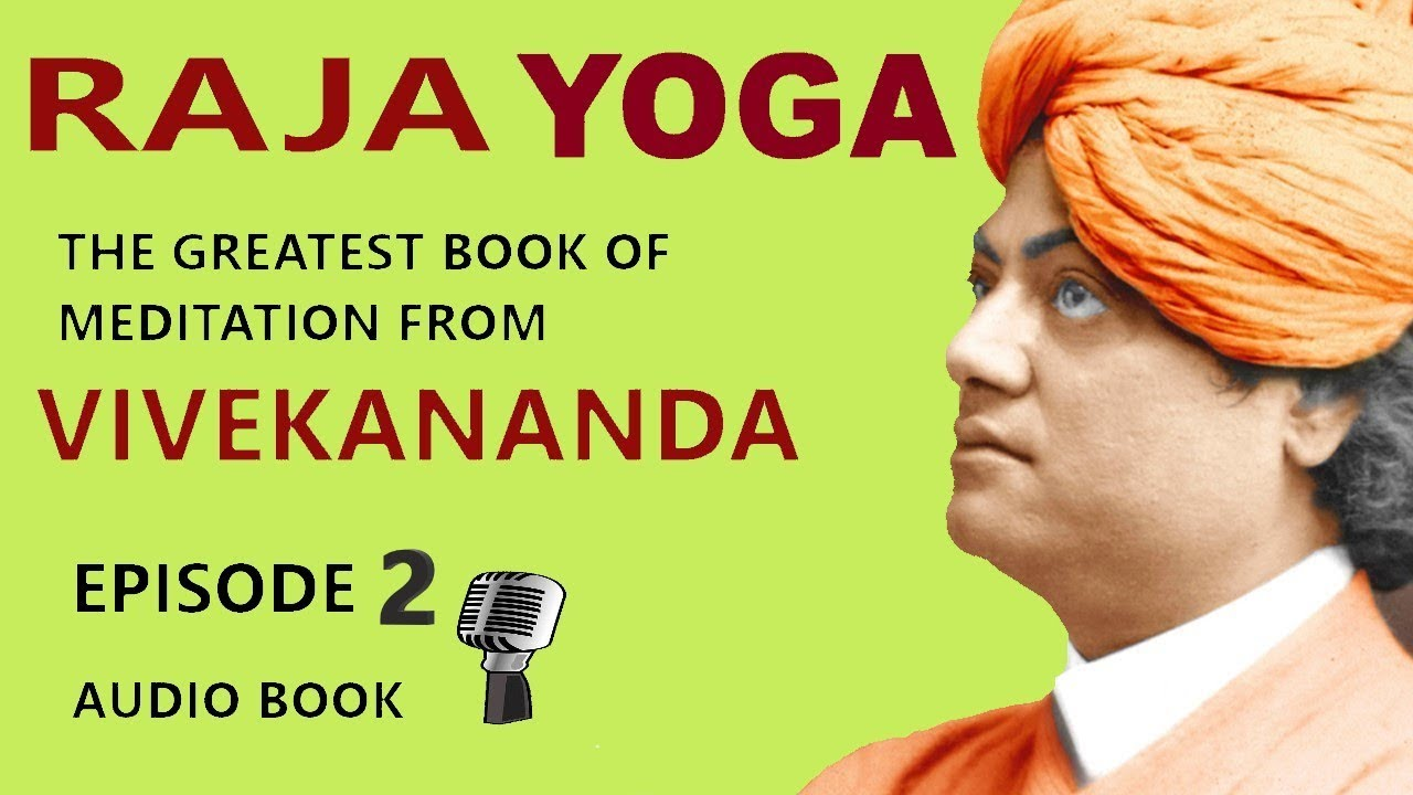 Meditation Raja Yoga Vivekananda Audio Book The Best Book From The Great Vivekananda Epsd 2 Youtube