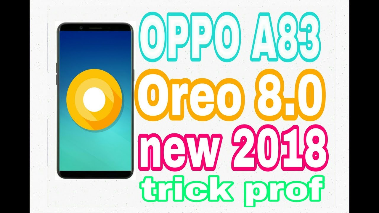 OPPO A83 update Oreo 8 0 new 2018 - YouTube