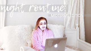 night routine 2018: midterm exams edition