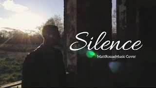 Silence《沉寂》- marshmello 中文字幕∥MattRouseMusic Cover