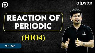 Reactions of HiO4 (periodic acid) -JEE Advanced || Mains (Hinglish)