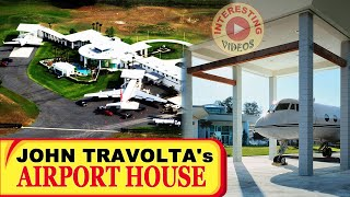 John Travolta's House Is A Functional Airport With 2 Runways For Private Planes | INTERESTING VIDEOS
