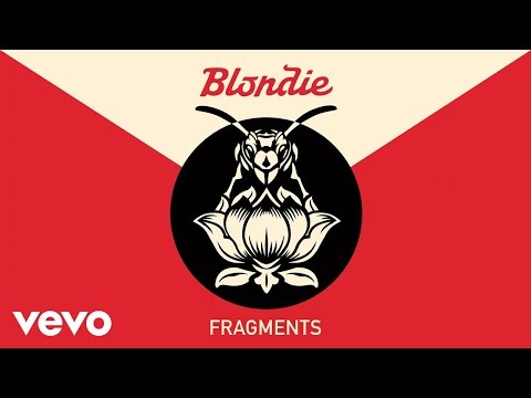 Blondie - Fragments (Official Audio)