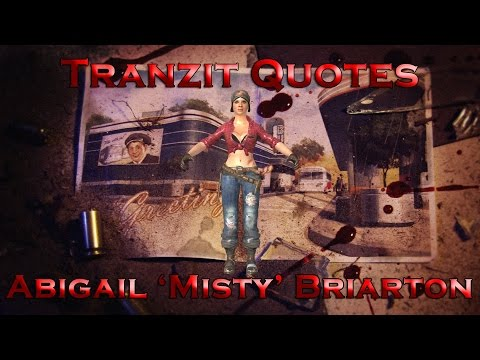 Tranzit Quotes - Abigail 'Misty' Briarton (Call of Duty: Black Ops II Zombies)