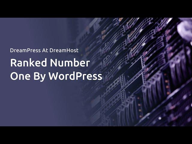 DreamPress: The Ultimate WordPress Hosting Solution