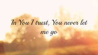 Kari Jobe - Be Still My Soul (In You I Rest) (lyrics)