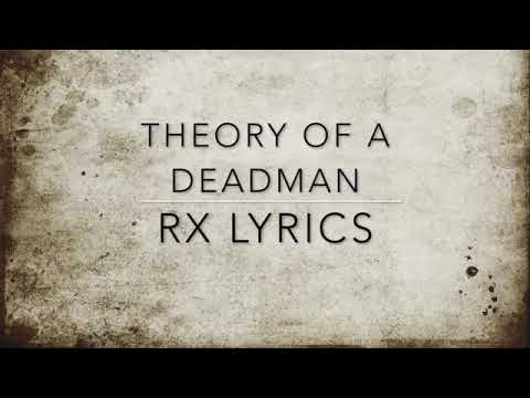 Theory Of A Deadman - Rx (Medicate) Lyrics