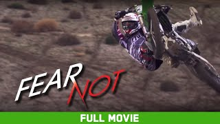 Full Movie: Fear Not - Dean Wilson, Tommy Searle, Gautier Paulin, Jeremy McGrath [HD]